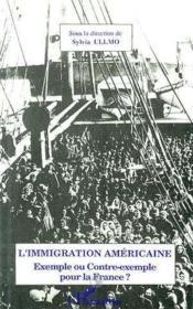 L'immigration américaine ; exemple ou contre-exemple pour la France ? - Couverture - Format classique