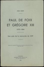 PAUL DE FOIX ET GRÉGOIRE XII (1572 - 1584. UNE SUITE DE LA MERCURIALE DE 1559, extrait des Annales de l'Université de Grenoble, section Lettres-Droit, t. XVII, 1941 - Couverture - Format classique