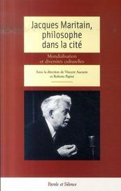 Jacques Maritain, philosophe dans la cité ; mondialisation et diversités culturelles - Intérieur - Format classique