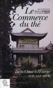 Le commerce du the de la chine a l'europe, xviie-xxie siecle - Intérieur - Format classique
