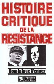 Histoire Critique De La Resistance - Intérieur - Format classique