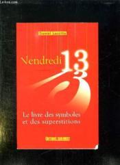 Vendredi 13, le livre des symboles et des superstitions - Couverture - Format classique