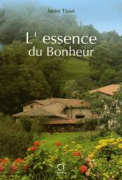L'Essence Du Bonheur - Couverture - Format classique