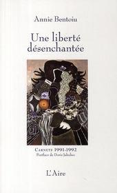 Une liberté désenchantée ; carnets 1991-1992 - Couverture - Format classique