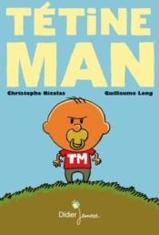 Tétine Man t.1 - Couverture - Format classique