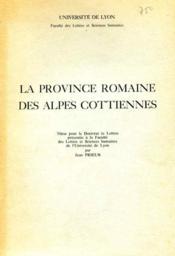 La province romaine des Alpes cotiennes : thèse pour le doctorat... - Couverture - Format classique