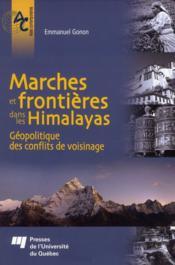 Marches et frontières dans les Himalayas ; géopolitique des conflits de voisinage - Couverture - Format classique