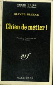 Chien De Metier ! Collection : Serie Noire N° 1357 - Couverture - Format classique