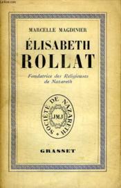 Elisabeth Rollat. Fondatrice Des Religieuses De Nazareth. - Couverture - Format classique