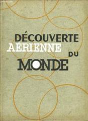 La Decouverte Aerienne Du Monde. - Couverture - Format classique