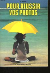 Pour Reussir Vos Photos. - Couverture - Format classique