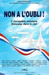 Non à l'oubli ! l'incroyable aventure française dans le ciel - Couverture - Format classique
