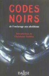 Codes noirs, de l'esclavage aux abolitions - 1ere ed. - Intérieur - Format classique
