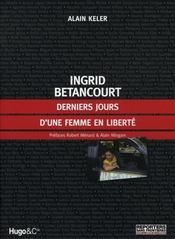 Ingrid Bétancourt ; derniers jours d'une femme en liberté - Intérieur - Format classique