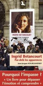 Ingrid Bétancourt ; par delà les apparences - Intérieur - Format classique
