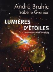 Lumières d'étoiles ; les couleurs de l'invisible - Intérieur - Format classique