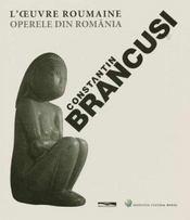 Constantin brancusi, l'oeuvre roumaine - Intérieur - Format classique