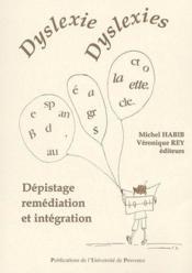 Dyslexie, dyslexies ; dépistage, remédiation et intégration - Couverture - Format classique
