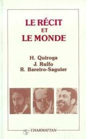 Recit Et Le Monde Quiroga,Rulfo,Bareiro Sagui - Couverture - Format classique