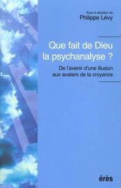 Que Fait De Dieu La Psychanalyse ? - Intérieur - Format classique