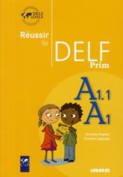 Réussir le delf prim' ; A1, A1.1 ; livre de l'élève (édition 2010) - Couverture - Format classique