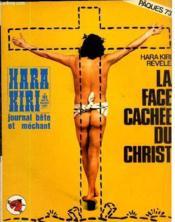 Hara-Kiri Mensuel Journal Bete Et Mechant N°139 - Hara-Kiri Revele La Face Cachee Du Christ - Couverture - Format classique