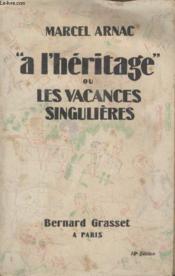 A Lheritage Ou Les Vacances Singulieres. - Couverture - Format classique