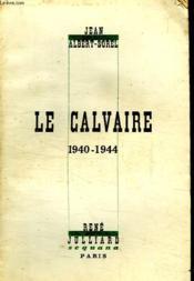 Le Calvaire. 1940 - 1944 - Couverture - Format classique