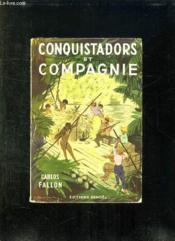 Conquistadors Et Compagnie. - Couverture - Format classique