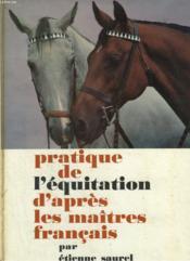 Pratique De L'Equitation D'Apres Les Maitres Francais. - Couverture - Format classique