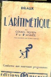 L'Arithmetique Au Cours Moyen 1e Et 2e Annee (Avec Complements Pour Le Cours Superieur) - Couverture - Format classique