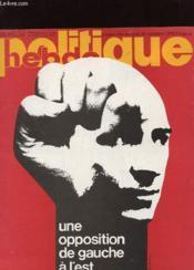 Politique Hebdo N°245 - Une Opposition De Gauche A L'Est - Couverture - Format classique