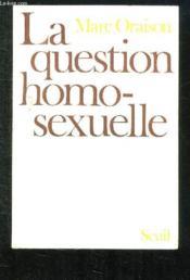 La Question Homosexuelle. - Couverture - Format classique