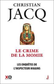 Les enquêtes de l'inspecteur Higgins t.1 ; le crime de la momie - Couverture - Format classique