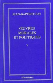 Oeuvres Economiques Completes T.5 ; Oeuvres Morales Et Politiques - Intérieur - Format classique