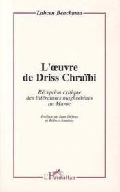 Oeuvre De Driss Chraibi Reception Critique Des Litt - Couverture - Format classique