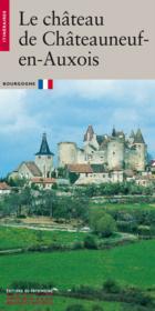 Le chateau de chateauneuf-en-auxois - Couverture - Format classique