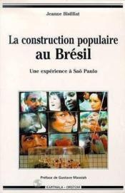 Construction populaire au bresil. une experience a sao paulo - Couverture - Format classique