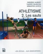Athlétisme t.2 ; les sauts - Couverture - Format classique