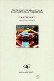 Etude semio-psychanalytique de quelques films publicitaires - Couverture - Format classique