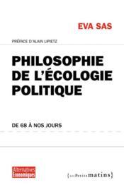Philosophie de l'écologie politique ; de 68 à nos jours - Couverture - Format classique