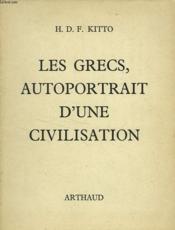 Les Grecs, Autoportrait D'Une Civilisation - Couverture - Format classique