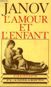 L'Amour Et L'Enfant. Collection Champ N° 90 - Couverture - Format classique