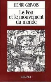 Le fou et le mouvement du monde - Couverture - Format classique