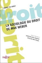 La sociologie du droit de Max Weber - Couverture - Format classique