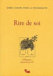 LIBRES CAHIERS POUR LA PSYCHANALYSE T.17 ; rire de soi - Intérieur - Format classique