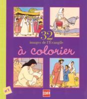 32 images de l'évengile à colorier ; cahier n°1 - Couverture - Format classique