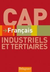 Français ; CAP industriels et tertiaires ; livre de l'élève - Couverture - Format classique