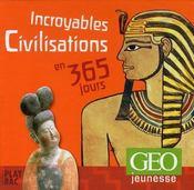 Incroyables civilisations en 365 jours - Intérieur - Format classique