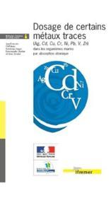 Dosage De Certains Metaux Traces (Ag, Cd, Cu, Cr, Ni, Pb, V,Zn) Dans Les Organis - Couverture - Format classique